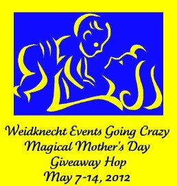 Magical Mother's Day Giveaway Hop hosted by Weidknecht Events Going Crazy May 7-14, 2012