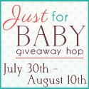 Just for Baby Giveaway Hop hosted by Fabulous Finds by November Girlxoxo & Mama Chocolate {July 30-Aug 10}