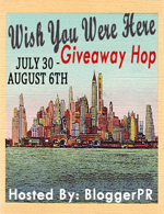 Wish You Were Here Giveaway Hop hosted by BloggerPR {July 30-Aug 6}