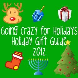 Going Crazy for Holidays - Holiday Gift Guide 2012