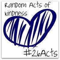 Random Acts of Kindness #26Acts