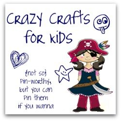 Crazy Crafts for Kids