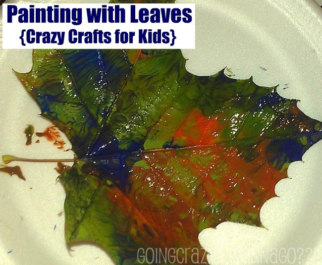 Painting with Leaves {Crazy Crafts for Kids}
