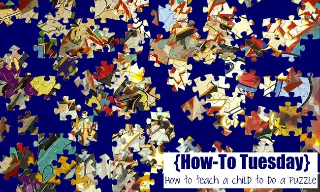 how to teach a child to do a puzzle {scrambled}
