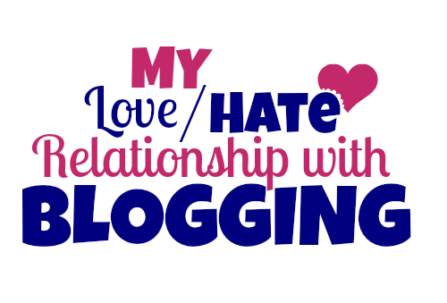 My love hate relationship with blogging