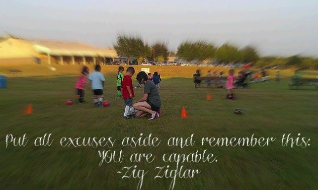 Put all excuses aside and remember: You are capable - Zig Ziglar
