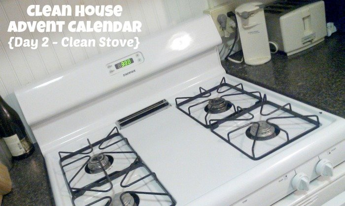 Day 2 - Clean Stove {Clean House Advent Calendar}