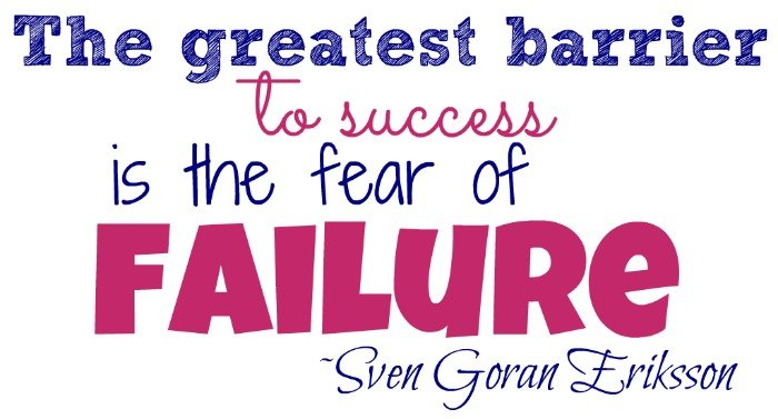 """""""The greatest barrier to success is the fear of failure."""" ~Sven Goran Eriksson"""
