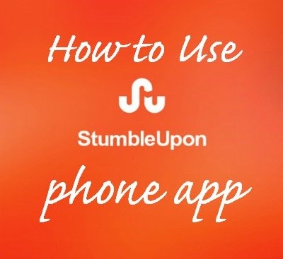 How to Use the StumbleUpon Phone App