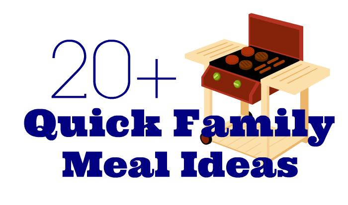 20+ quick family meal ideas