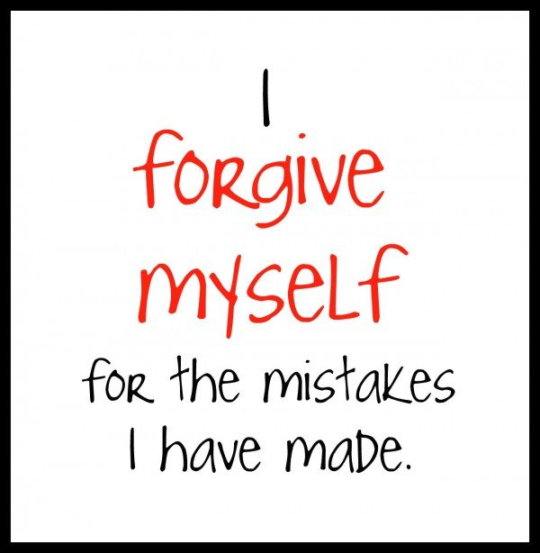 I forgive myself for the mistakes I have made
