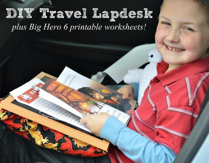 DIY travel lapdesk and Big Hero 6 printable worksheets #BigHero6Release #ad #cbias